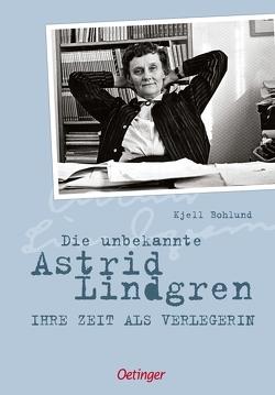 Die unbekannte Astrid Lindgren von Bohlund,  Kjell, Pröfrock,  Nora