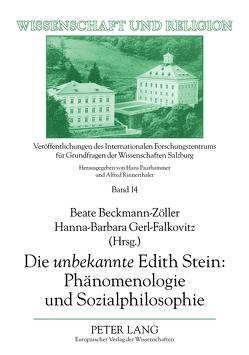 Die «unbekannte» Edith Stein: Phänomenologie und Sozialphilosophie von Beckmann-Zöller,  Beate, Gerl-Falkovitz,  Hanna-Barbara