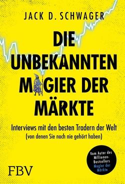 Die unbekannten Magier der Märkte von Schwager,  Jack D.