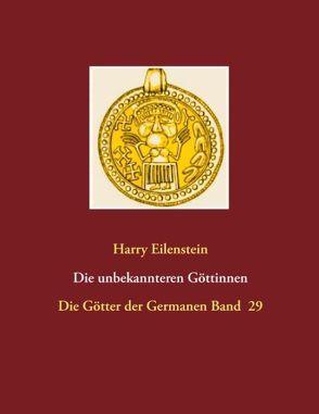 Die unbekannteren Göttinnen von Eilenstein,  Harry