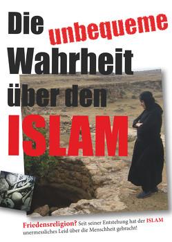 Die unbequeme Wahrheit über den Islam von Arbeitsgemeinschaft Weltanschauungsfragen e.V., Drei Linden Film, Lichtzeichen Verlag GmbH, Poppenberg,  Fritz