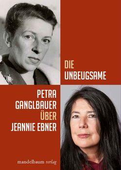Die Unbeugsame von Ganglbauer,  Petra