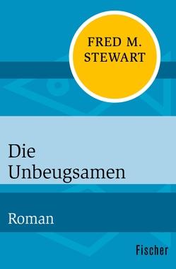 Die Unbeugsamen von Panske,  Günter, Stewart,  Fred M.