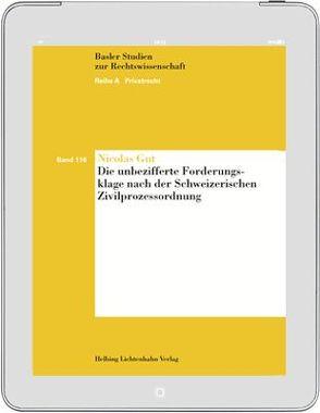 Die unbezifferte Forderungsklage nach der Schweizerischen Zivilprozessordnung von Gut,  Nicolas