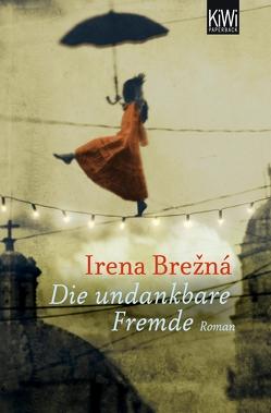 Die undankbare Fremde von Brežná,  Irena
