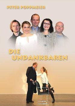 Die Undankbaren (DVD) von Destaller,  Randolf, Mathon,  Ernst Ch, Poppmeier,  Peter, Renhardt,  Christine, Schwabe,  Lilli M, Stelzig,  Rainer, Szyszkowitz,  Gerald