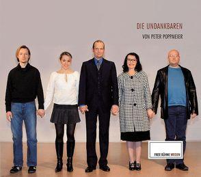 Die Undankbaren von Poppmeier,  Peter