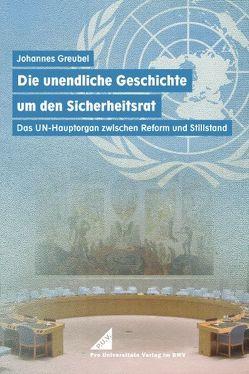 Die unendliche Geschichte um den Sicherheitsrat von Greubel,  Johannes