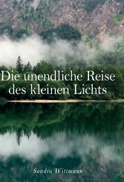 Die unendliche Reise des kleinen Lichts von Wittmann,  Sandra