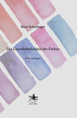 Die Unentbehrlich der Farbe von Schaflinger,  Knut