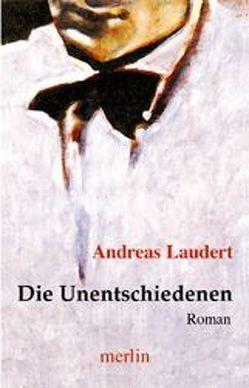 Die Unentschiedenen von Laudert,  Andreas