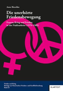 Die unerhörte Friedensbewegung von Bieschke,  Anne