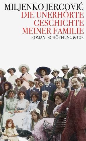 Die unerhörte Geschichte meiner Familie von Döbert,  Brigitte, Jergovic,  Miljenko
