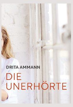 Die Unerhörte von Ammann,  Drita