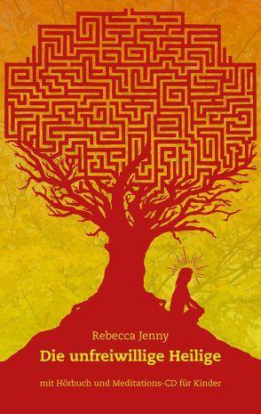 Die unfreiwillige Heilige von Jenny,  Rebecca