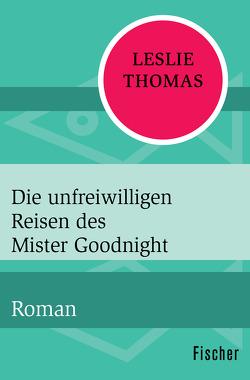 Die unfreiwilligen Reisen des Mister Goodnight von Möhring,  Hans Ulrich, Thomas,  Leslie