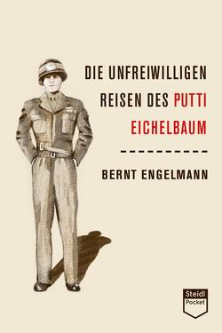 Die unfreiwilligen Reisen des Putti Eichelbaum (Steidl Pocket) von Engelmann,  Bernt