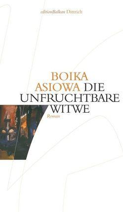 Die unfruchtbare Witwe von Asiowa,  Boika, Sitzmann,  Alexander