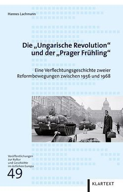 """Die """"Ungarische Revolution"""" und der """"Prager Frühling"""" von Lachmann,  Hannes"""