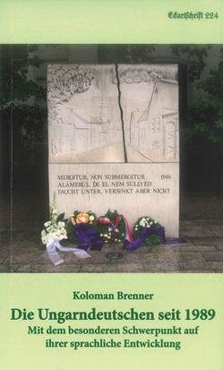 Die Ungarndeutschen seit 1989 von Brenner,  Kolomann