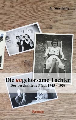 Die (un)gehorsame Tochter 3 von Sieveking,  A.