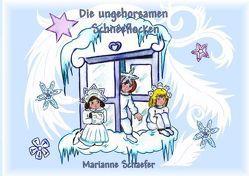 Die ungehorsamen Schneeflocken von Schaefer,  Marianne