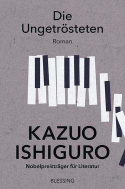 Die Ungetrösteten von Ishiguro,  Kazuo, Lorenz,  Isabell