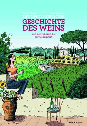 Die unglaubliche Geschichte des Weins von Casanave,  Daniel, Simmat,  Benoist