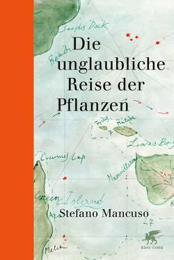 Die unglaubliche Reise der Pflanzen von Mancuso,  Stefano, Thomsen,  Andreas