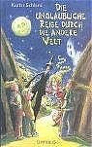 Die unglaubliche Reise durch die andere Welt von Augustinski,  Peer, Schlenz,  Kester, Skibbe,  Edda