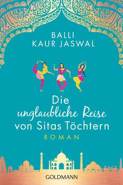 Die unglaubliche Reise von Sitas Töchtern von Jaswal,  Balli Kaur, Retterbush,  Stefanie