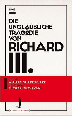 Die unglaubliche Tragödie von Richard III. von Niavarani,  Michael