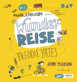 Die unglaubliche Wunderreise des Freddie Yates von Dürr,  Julia, Jäger,  Simon, Köbele,  Ulrike, Pearson,  Jenny