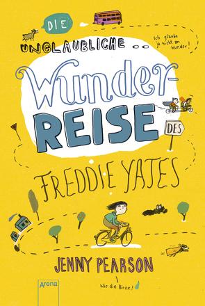 Die unglaubliche Wunderreise des Freddie Yates von Dürr,  Julia, Köbele,  Ulrike, Pearson,  Jenny