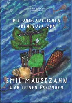 Die unglaublichen Abenteuer von Emil Mausezahn und seinen Freunden von Harsch,  Simone