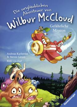 Die unglaublichen Abenteuer von Wilbur McCloud: Gefährliche Mission von Gätjen,  Steven, Karlström,  Andreas