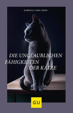 Die unglaublichen Fähigkeiten der Katze von Linke-Grün,  Gabriele