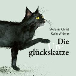 Die Unglückskatze von Christ,  Stefanie, Widmer,  Karin