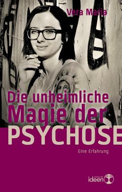 Die unheimliche Magie der Psychose von Maria,  Vera