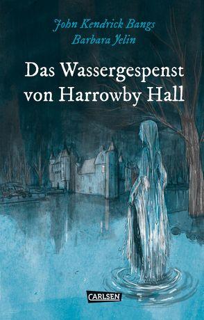 Die Unheimlichen: Das Wassergespenst von Harrowby Hall von Bangs,  John Kendrick, Kreitz,  Isabel, Yelin,  Barbara
