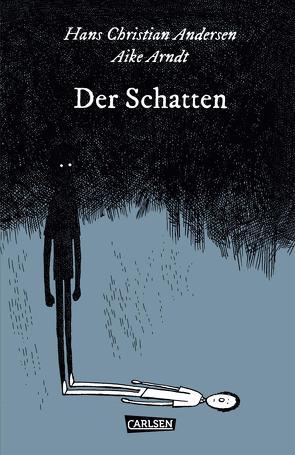 Die Unheimlichen: Der Schatten von Andersen,  Hans Christian, Arndt,  Aike, Kreitz,  Isabel