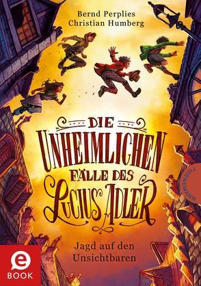 Die unheimlichen Fälle des Lucius Adler 2: Jagd auf den Unsichtbaren von Humberg,  Christian, Meinzold,  Maximilian, Perplies,  Bernd