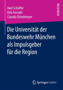Die Universität der Bundeswehr München als Impulsgeber für die Region von Düvelmeyer,  Claudia, Fornahl,  Dirk, Schaffer,  Axel