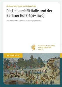 Die Universität Halle und der Berliner Hof (1691–1740) von Pecar,  Andreas, Taatz-Jacobi,  Marianne
