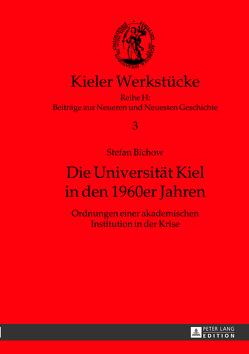 Die Universität Kiel in den 1960er Jahren von Bichow,  Stefan
