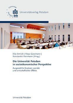Die Universität Potsdam in sozioökonomischer Perspektive von Emrich,  Eike, Gassmann,  Freya, Herrmann,  Konstantin, Koch,  Michael, Meyer,  Wolfgang