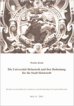 Die Universität Helmstedt und ihre Bedeutung für die Stadt Helmstedt von Backhauss,  Rolf D, Kilian,  Gerhard, Kloth,  Wiebke