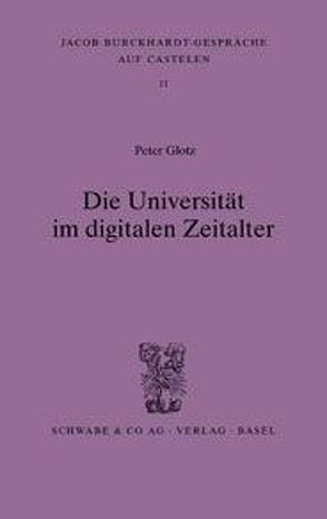 Die Universität im digitalen Zeitalter von Glotz,  Peter