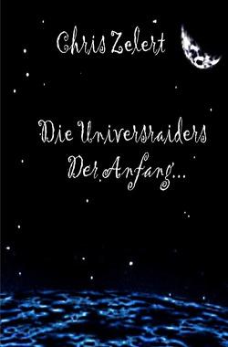 Die Universraiders von Zelert,  Chris