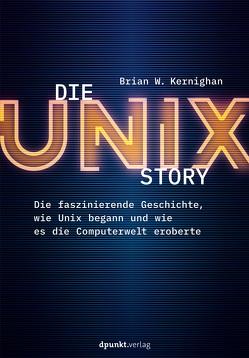 Die UNIX-Story von Gronau,  Volkmar, Kernighan,  Brian W.